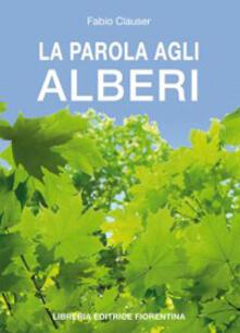 La parola agli alberi - Fabio Clauser - copertina