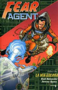 Fear agent. Vol. 2: La mia guerra.