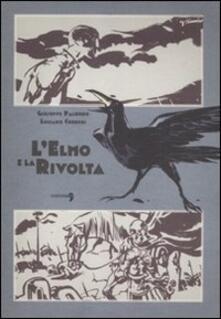 L' elmo e la rivolta - Giuseppe Palumbo,Luciano Curreri - copertina