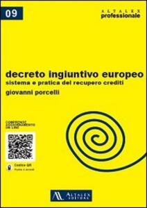 Decreto ingiuntivo europeo. Sistema e pratica del recupero crediti. Con aggiornamento online