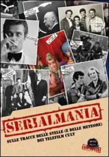 Daddyswing.es Serialmania. Sulle tracce delle stelle (e delle meteore) dei telefilm cult Image