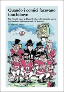 Collegiomercanzia.it Quando i comici facevano touchdown. Dai Fratelli Marx ai Blues Brothers, l'esilarante epopea dei team comici d'America Image
