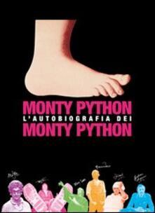 L' autobiografia dei Monty Python. Ediz. illustrata - Monty Python,Bob McCabe - copertina