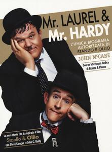 Mr Laurel & Mr Hardy. L'unica biografia autorizzata di Stanlio e Ollio - John McCabe - copertina
