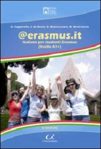 @erasmus.it. Italiano per studenti Erasmus. Livello A1+