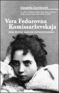 Vera Fedorovna Komissarevskaja. Una donna «senza compromesso»