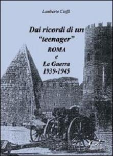 Capturtokyoedition.it Dai ricordi di un «teenager». Roma e la guerra 1939-1945 Image