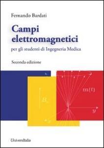 Campi elettromagnetici. Per gli studenti di ingegneria medica