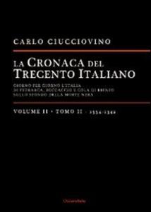 La cronaca del trecento italiano. Giorno dopo giorno l'Italia di Petrarca, Boccaccio e Cola di Rienzo, sullo sfondo della morte nera. Vol. 2\2: 1334-1342.