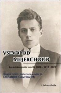 Vsevolod Mejerchol'd. Le autobiografie inedite 1906-1913-1921