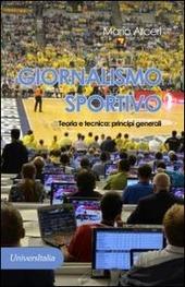 Giornalismo sportivo. Teoria e tecnica. Principi generali