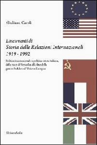 Lineamenti di storia delle relazioni internazionali 1919-1992. Politica internazionale e politica estera italiana, dalla pace di Versailles...