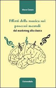 Effetti della musica sui processi mentali. Dal marketing alla clinica