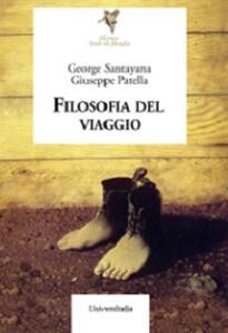 Filosofia del viaggio - George Santayana,Giuseppe Patella - copertina