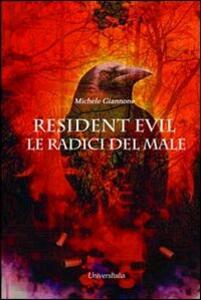 Resident Evil. Le radici del male