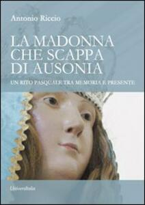 La madonna che scappa di Ausonia. Un rito pasquale tra memoria e presente
