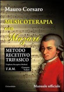 Warholgenova.it Musicoterapia con Mozart. Metodo recettivo trifasico. Ediz. italiana e inglese Image