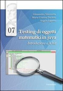 Testing di oggetti matematici in java. Introduzione a JUnit