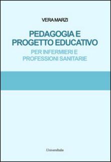 Voluntariadobaleares2014.es Pedagogia e progetto educativo. Per infermieri e professioni sanitarie Image