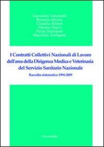 I contratti collettivi nazionali di lavoro dell'area della dirigenza medica e veterinaria del servizio sanitario nazionale. Raccolta sistematica 1994-2009