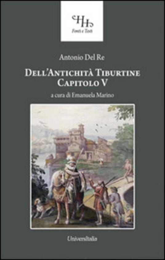 Dell'antichità tiburtine capitolo V - Antonio Del Re - copertina