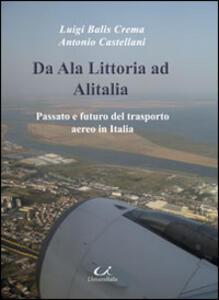 Da Ala Littoria ad Alitalia. Passato e futuro del trasporto aereo in Italia