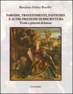 Parodie, travestimenti, pastiches e altre pratiche di riscrittura. Teorie e percorsi di lettura