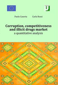 Corruption, competitiveness and illicit drugs market. A quantitative analysis