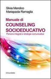 Manuale di counseling socioeducativo. Percorsi integrati e strategie comunicative