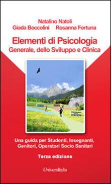 Lpgcsostenible.es Elementi di psicologia generale, dello sviluppo e clinica. Una guida per studenti, insegnanti, genitori, operatori socio-sanitari Image
