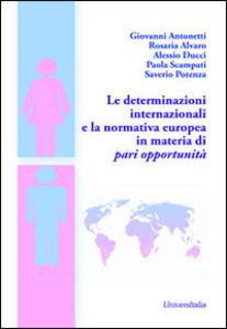 Le determinazioni internazionali e la normativa europea in materia di pari opportunità