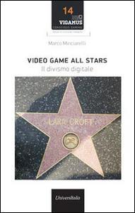 Video game all stars. Il divismo digitale