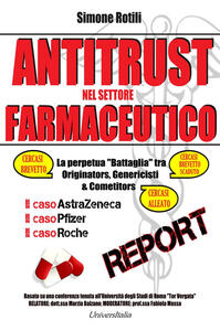 Antitrust nel settore farmaceutico. La perpetua «Battaglia» tra originators, genericisti & competitors