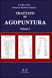 Trattato di medicina tradizionale cinese e agopuntura. Vol. 1