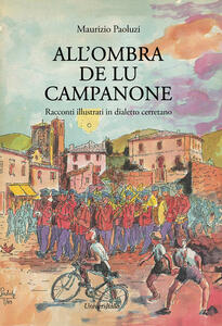 All'ombra de lu campanone. Racconti illustati in dialetto cerretano