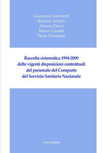 Raccolta sistematica 1994-2009 delle vigenti disposizioni contrattuali del personale del comparto del servizio sanitario nazionale