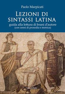 Lezioni di sintassi latina. Guida alla lettura di brani dautore (con cenni di prosodia e metrica).pdf