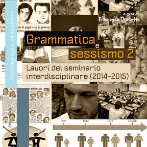 Grammatica e sessismo. Lavori del seminario interdisciplinare (2014-2015). Vol. 2