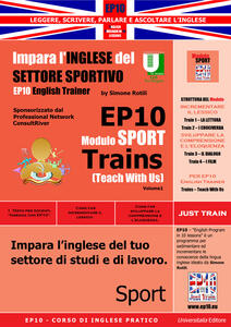 EP10 modulo sport train (teach with us). Impara l'inglese del settore sportivo teach with us. Ediz. italiana e inglese. Vol. 1