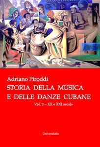 Storia della musica e delle danze cubane. Vol. 2: XX e XXI secolo.