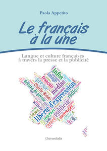 Le français à la une. Langue et culture françaises à travers la presse et la publicité