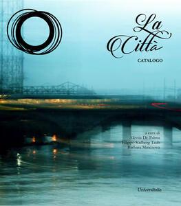 La città. Catalogo - copertina