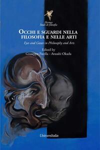 Occhi e sguardi nella filosofia e nelle arti-Eyes and gazes in philosophy and arts - copertina