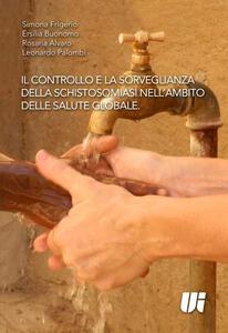 Il controllo e la sorveglianza della schistosomiasi nell'ambito della salute globale