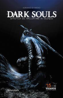 Dark Souls. Semiotica del raccontare in silenzio.pdf