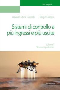 Sistemi di controllo a più ingressi e più uscite. Vol. 1: Strumenti preliminari.