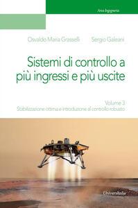 Dispositivi, circuiti e sistemi elettronici. Vol. 3: Stabilizzazione ottima e introduzione al controllo robusto.