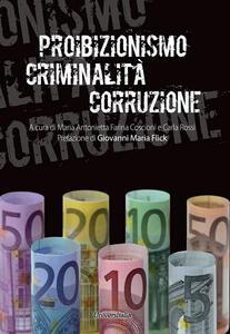 Proibizionismo criminalità corruzione - copertina