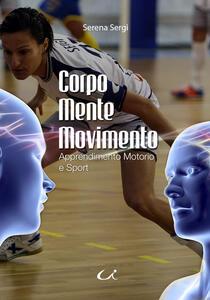 Corpo mente movimento. Apprendimento motorio e sport