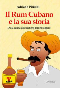 Il rum cubano e la sua storia. Dalla canna da zucchero al rum leggero